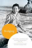 Bridging: How Gloria Anzaldua's Life and Work Transformed Our Own