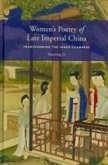 Women's Poetry of Late Imperial China: Transforming the Inner Chambers