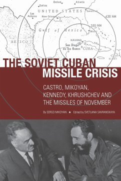 The Soviet Cuban Missile Crisis: Castro, Mikoyan, Kennedy, Khrushchev, and the Missiles of November - Mikoyan, Sergo