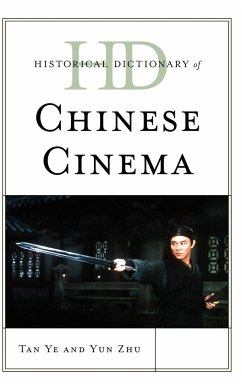 Historical Dictionary of Chinese Cinema - Ye, Tan; Zhu, Yun