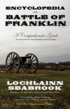 Encyclopedia of the Battle of Franklin: A Comprehensive Guide to the Conflict That Changed the Civil War