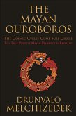 The Mayan Ouroboros: The Cosmic Cycles Come Full Circle