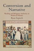 Conversion and Narrative: Reading and Religious Authority in Medieval Polemic