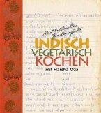 indisch vegetarisch kochen mit Harsha Oza