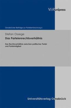 Das Parteienrechtsverhältnis - Ossege, Stefan