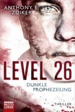 Level 26 - Dunkle Prophezeiung / Steve Dark Bd.2 - Zuiker, Anthony E.