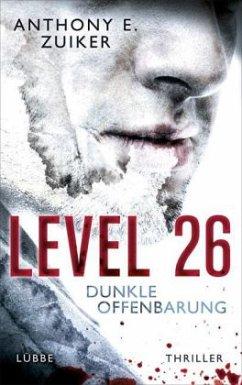 Level 26 - Dunkle Offenbarung / Steve Dark Bd.3 - Zuiker, Anthony E.