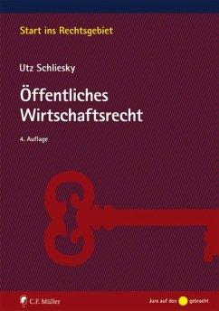 Öffentliches Wirtschaftsrecht - Schliesky, Utz