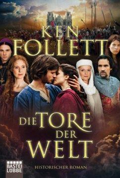 Die Tore der Welt / Kingsbridge Bd.2 - Follett, Ken