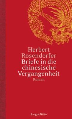 Briefe in die chinesische Vergangenheit - Rosendorfer, Herbert