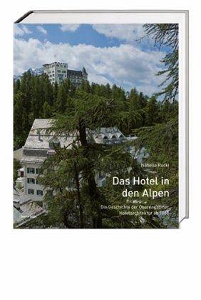 Das hotel in den alpen von isabelle rucki buch for Designhotels in den alpen