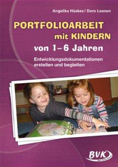 Portfolioarbeit mit Kindern von 1-6 Jahren - Hüskes, Angelika; Leenen, Doro
