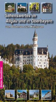 Sehenswertes im Allgäu und Oberbayern