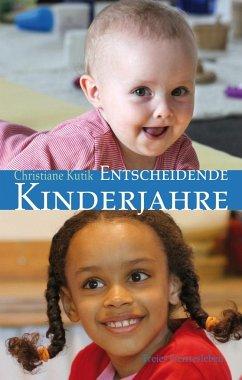 Entscheidende Kinderjahre - Kutik, Christiane