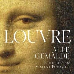 Der Louvre. Alle Gemälde - Pomarède, Vincent; Grebe, Anja