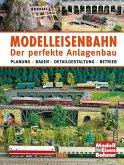 Modelleisenbahn - Der perfekte Anlagenbau
