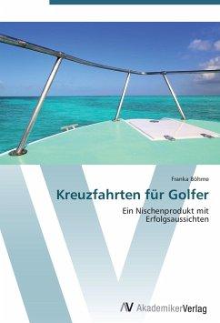 9783639404517 - Böhme, Franka: Kreuzfahrten für Golfer - Buch