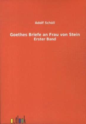 Briefe Von Schiller An Goethe : Goethes briefe an frau von stein johann wolfgang