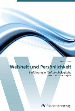 9783639404319 - Klaus, Felix I.: Weisheit und Persönlichkeit - Buch