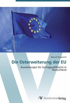 9783639404272 - Rupprecht, Manuel: Die Osterweiterung der EU - Buch