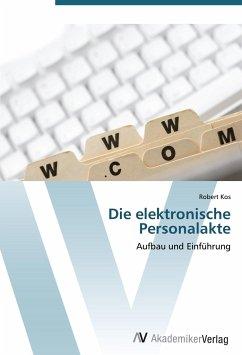 9783639404296 - Robert Kos: Die elektronische Personalakte - Buch