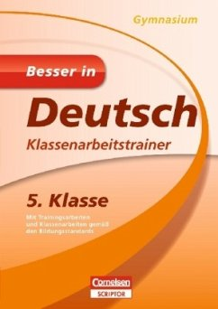 Besser in Deutsch - Klassenarbeitstrainer Gymnasium 5. Klasse - Dietz, Margit; Glenk, Johannes; Kellinghaus, Inga; Reuthner, Stephan