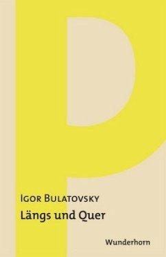 Längs und quer - Bulatovsky, Igor