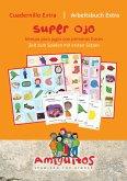 Superauge: Amiguitos - cuadernillo extra superojo / Arbeitsheft extra