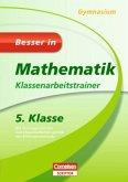 Besser in Mathematik - Klassenarbeitstrainer Gymnasium 5. Klasse
