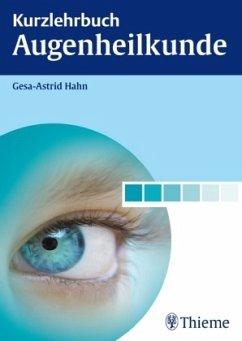 Kurzlehrbuch Augenheilkunde - Hahn, Gesa-Astrid