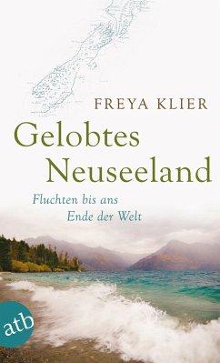 Gelobtes Neuseeland - Klier, Freya