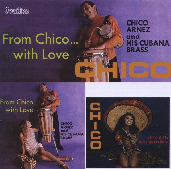 Chico Arnez His Cubana Brass From ChicoWith Love