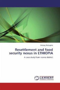 Resettlement and food security nexus in ETHIOPIA
