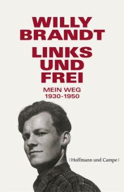 Links und frei - Brandt, Willy