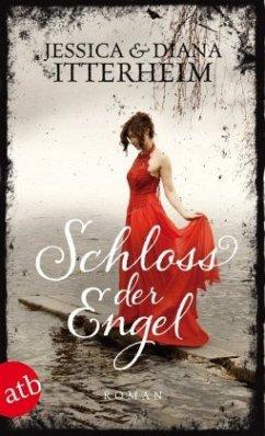 Schloss der Engel / Verliebt in einen Engel Bd.1 - Itterheim, Jessica; Itterheim, Diana