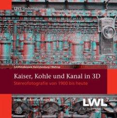 Kaiser, Kohle und Kanal in 3D