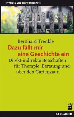 Dazu fällt mir eine Geschichte ein - Trenkle, Bernhard