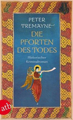 Die Pforten des Todes / Ein Fall für Schwester Fidelma Bd.23 - Tremayne, Peter