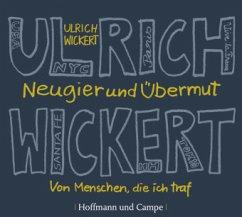 Neugier und Übermut, 3 Audio-CDs - Wickert, Ulrich