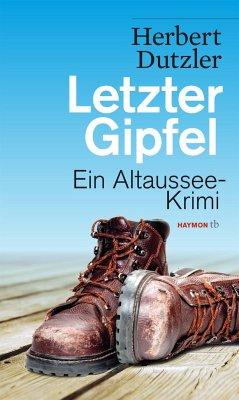 Letzter Gipfel / Gasperlmaier Bd.2 - Dutzler, Herbert