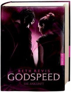 Die Ankunft / Godspeed Bd.3 - Revis, Beth