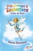 Dana Diamant / Die fabelhaften Zauberfeen Bd.28