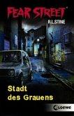 Stadt des Grauens / Fear Street Bd.59