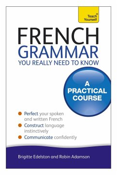 French Grammar You Really Need To Know: Teach Yourself - Adamson, Robin