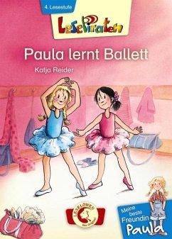 Lesepiraten. Meine beste Freundin Paula - Paula lernt Ballett - Reider, Katja