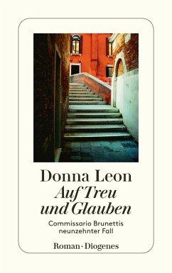 Auf Treu und Glauben / Commissario Brunetti Bd.19 - Leon, Donna