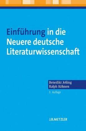 Einführung in die Neuere deutsche Literaturwissenschaft - Jeßing, Benedikt; Köhnen, Ralph