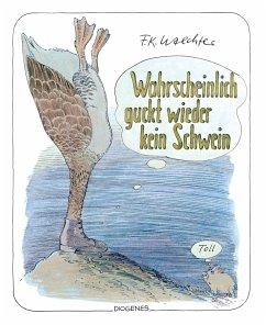 Wahrscheinlich guckt wieder kein Schwein - Waechter, Friedrich K.
