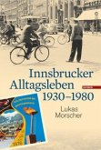 Innsbrucker Alltagsleben 1930-1980