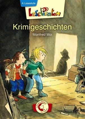 Lesepiraten Krimigeschichten - Mai, Manfred